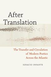 After TranslationThe Transfer and Circulation of Modern Poetics Across the Atlantic