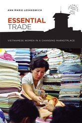 Essential Trade: Vietnamese Women in a Changing Marketplace