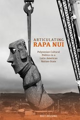 Articulating Rapa NuiPolynesian Cultural Politics in a Latin American Nation-State