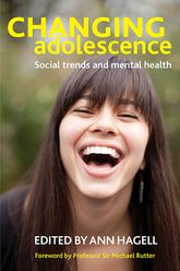 Changing AdolescenceSocial Trends and Mental Health