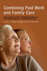 Combining paid work and family carePolicies and experiences in international perspective