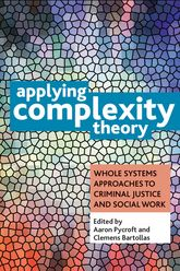 Applying complexity theoryWhole systems approaches to criminal justice and social work