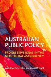 Australian public policyProgressive ideas in the neo-liberal ascendency