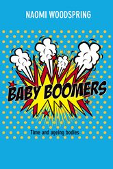 Baby Boomers: Time and Ageing Bodies