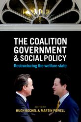 The Coalition Government and Social PolicyRestructuring the Welfare State