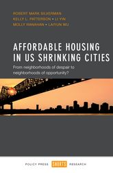 Affordable Housing in US Shrinking CitiesFrom Neighborhoods of Despair to Neighborhoods of Opportunity?