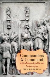Commanders and Command in the Roman Republic and Early Empire