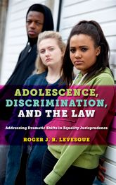 Adolescence, Discrimination, and the LawAddressing Dramatic Shifts in Equality Jurisprudence