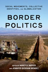 Border PoliticsSocial Movements, Collective Identities, and Globalization