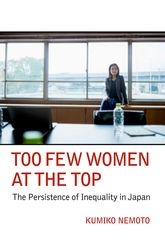 Too Few Women at the TopThe Persistence of Inequality in Japan