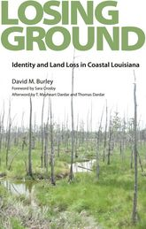 Losing Ground: Identity and Land Loss in Coastal Louisiana
