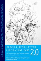 Black Greek-Letter Organizations 2.0New Directions in the Study of African American Fraternities and Sororities