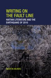 Writing on the Fault LineHaitian Literature and the Earthquake of 2010