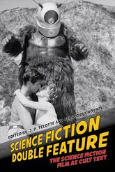 Science Fiction Double FeatureThe Science Fiction Film as Cult Text