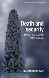 Death and Security: Memory and Mortality at the Bombsite