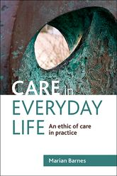 Care in everyday life: An ethic of care in practice
