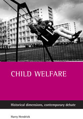 Child welfare: Historical dimensions, contemporary debate
