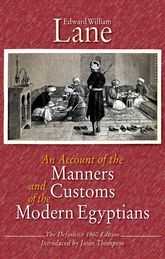 An Account of the Manners and Customs of the Modern Egyptians