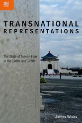 Transnational RepresentationsThe State of Taiwan Film in the 1960s and 70s